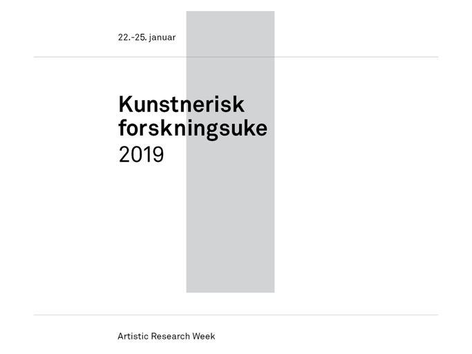 Artistic Research Week 2019 - Oslo National Academy of the Arts